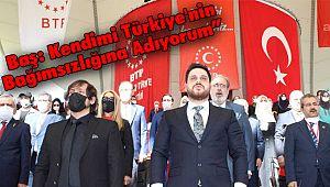 """Baş: Kendimi Türkiye'nin Bağımsızlığına Adıyorum"""""""