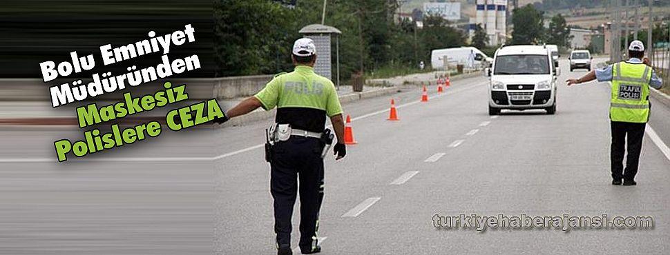 Bolu Emniyet Müdüründen Maskesiz Polislere CEZA