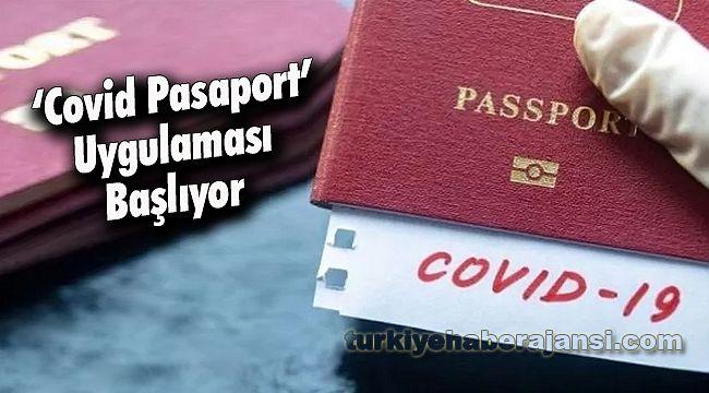 'Covid pasaport' Uygulaması Başlıyor