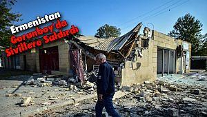Ermenistan Goranboy'da Sivillere Saldırdı