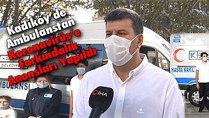 Kadıköy'de Ambulanstan Koronavirüs'e Farkındalık Anonsları Yapıldı