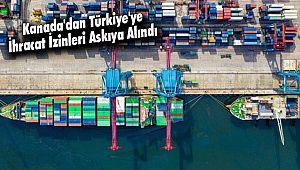 Kanada'dan Türkiye'ye İhracat İzinleri Askıya Alındı