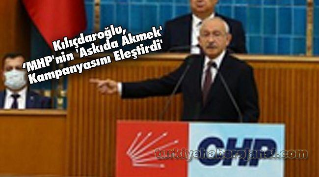 Kılıçdaroğlu, 'MHP'nin 'Askıda Akmek' Kampanyasını Eleştirdi'