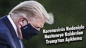 Koronavirüs Nedeniyle Hastaneye Kaldırılan Trump'tan Açıklama