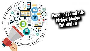 Pandemi sürecinde Türkiye Medya Yatırımları