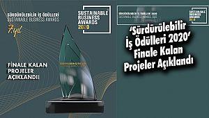 'Sürdürülebilir İş Ödülleri 2020' Finale Kalan Projeler Açıklandı
