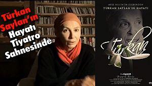 Türkan Saylan'ın Hayatı Tiyatro Sahnesinde