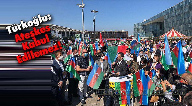Türkoğlu: Ateşkes Kabul Edilemez!