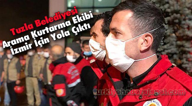Tuzla Belediyesi Arama Kurtarma Ekibi İzmir İçin Yola Çıktı