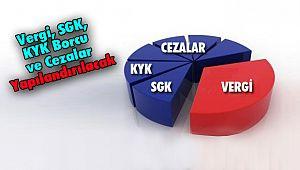 Vergi, SGK, KYK Borcu ve Cezalar Yapılandırılacak