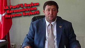 AK Parti'li Başkan Koronavirüsten Hayatını Kaybetti