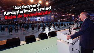 'Azerbaycanlı Kardeşlerimizin Sevinci Bizim de Sevincimizdir'