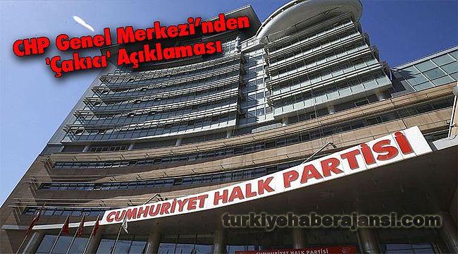 CHP Genel Merkezi'nden 'Çakıcı' Açıklaması