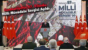 Cumhuriyetin 97. Yılında Millî Mücadele Sergisi Açıldı