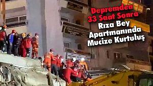 Depremden 33 Saat Sonra Rıza Bey Apartmanında Mucize Kurtuluş
