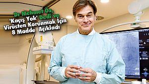 Dr Mehmet Öz, 'Kaçış Yok' Dedi ve Virüsten Korunmak İçin 8 MaddeAçıkladı