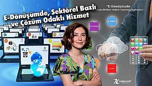 'E-Dönüşümde, Sektörel Bazlı ve Çözüm Odaklı Hizmet'