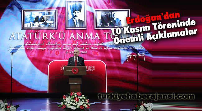 Erdoğan'dan 10 Kasım Töreninde Önemli Açıklamalar