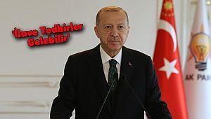 Erdoğan, 'İlave Tedbirler Gelebilir'