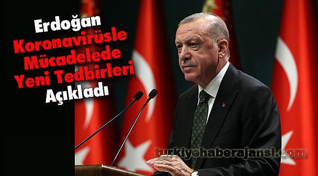 Erdoğan Koronavirüsle Mücadelede Yeni Tedbirleri Açıkladı