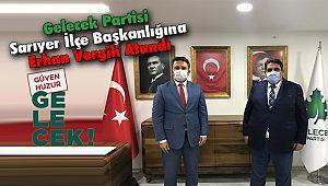 Gelecek Partisi Sarıyer İlçe Başkanlığına Erhan Vergili Atandı