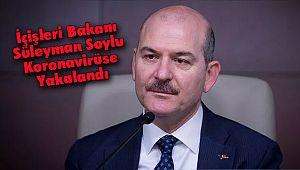 İçişleri Bakanı Süleyman Soylu Koronavirüse Yakalandı