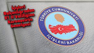 İçişleri Bakanlığı'ndan 81 İl Valiliğine Koronavirüs Genelgesi