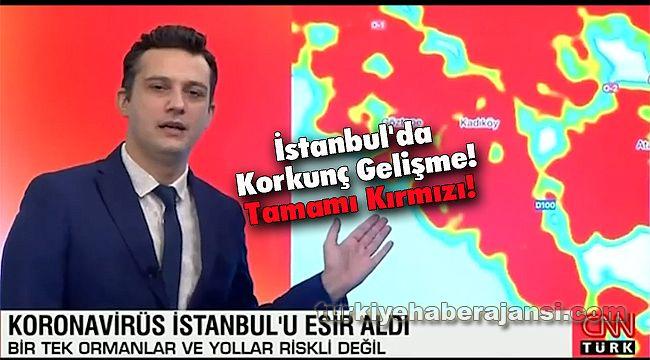 İstanbul'da Korkunç Gelişme! Tamamı Kırmızı!