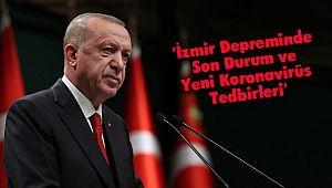 'İzmir Depreminde Son Durum ve Yeni Koronavirüs Tedbirleri'