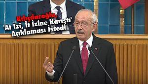 Kılıçdaroğlu, 'At İzi, İt İzine Karıştı' Açıklaması İstedi