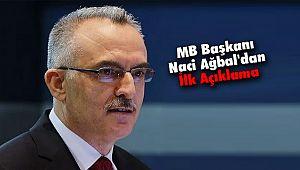 MB Başkanı Naci Ağbal'dan İlk Açıklama