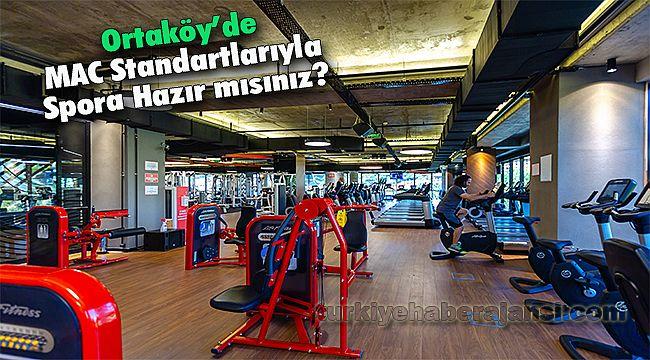 Ortaköy'de MAC Standartlarıyla Spora Hazır mısınız?