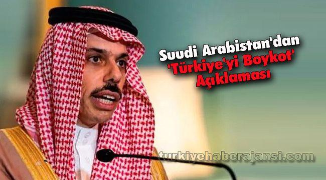 Suudi Arabistan'dan 'Türkiye'yi Boykot' Açıklaması