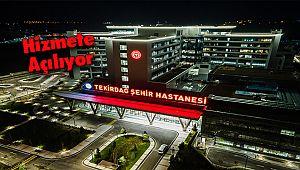 Tekirdağ Şehir Hastanesi Hizmete Giriyor