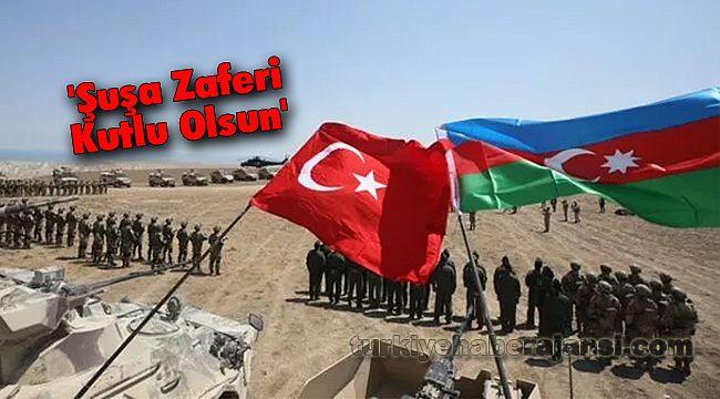 Türkiye'den; 'Şuşa Zaferi Kutlu Olsun'