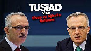 TÜSİAD'dan Elvan ve Ağbal'a Kutlama