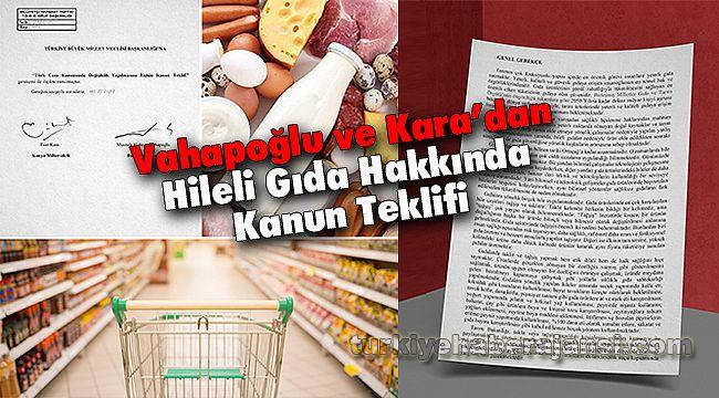 Vahapoğlu ve Kara'dan Hileli Gıda Hakkında Kanun Teklifi