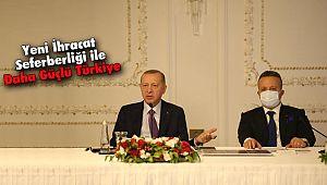 Yeni İhracat Seferberliği ile Daha Güçlü Türkiye
