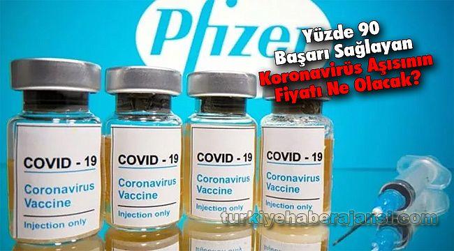 Yüzde 90 Başarı Sağlayan Koronavirüs Aşısının Fiyatı Ne Olacak?