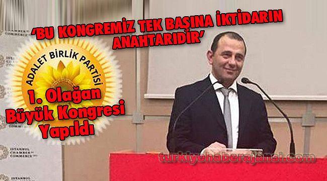 Adalet Birlik Partisi 1. Olağan Büyük Kongresi Yapıldı