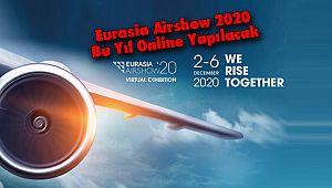 Eurasia Airshow 2020 Bu Yıl Online Yapılacak
