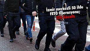 İzmir merkezli 50 ilde FETÖ Operasyonu; 250 Gözaltı