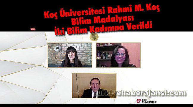 Koç Üniversitesi Rahmi M. Koç Bilim Madalyaları İki Bilim Kadınına Verildi