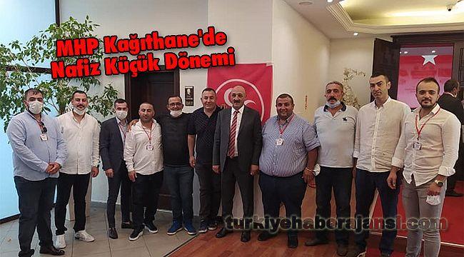 MHP Kağıthane'de Nafiz Küçük Dönemi