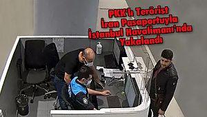 PKK'lı Terörist İran Pasaportuyla İstanbul Havalimanı'nda Yakalandı
