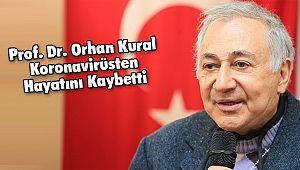 Prof. Dr. Orhan Kural Koronavirüsten Hayatını Kaybetti