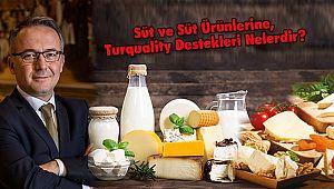 Süt ve Süt Ürünlerine, Turquality Destekleri Nelerdir?