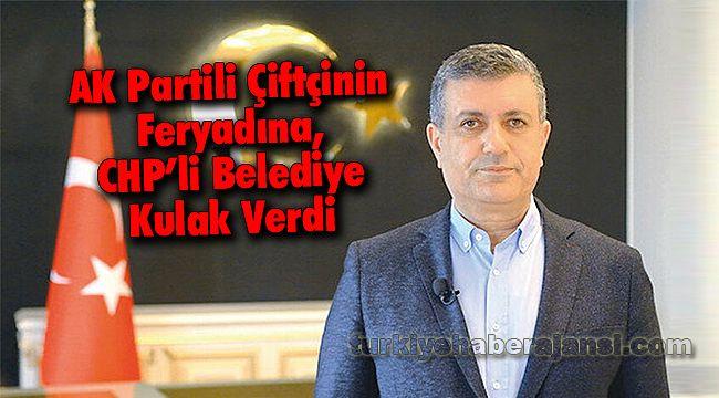 AK Partili Çiftçinin Feryadına, CHP'li Belediye Kulak Verdi