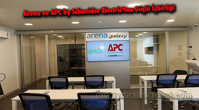 Arena ve APC by Schneider Electric'ten Güçlü İşbirliği