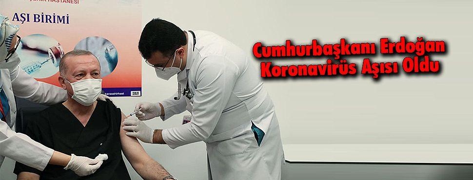 Cumhurbaşkanı Erdoğan Koronavirüs Aşısı Oldu